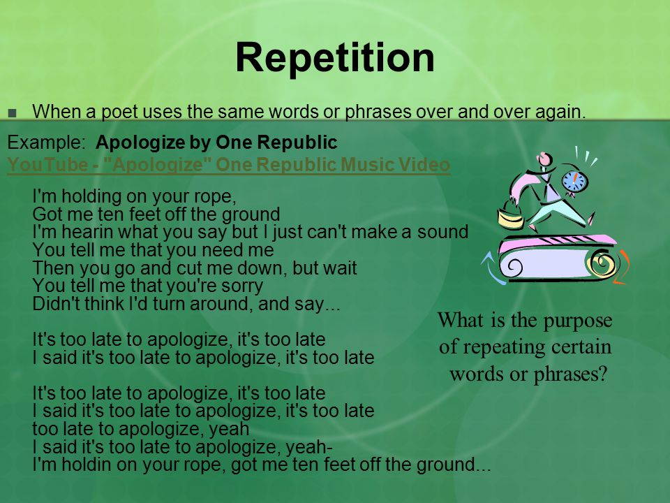 Repetition What is the purpose of repeating certain words or phrases
