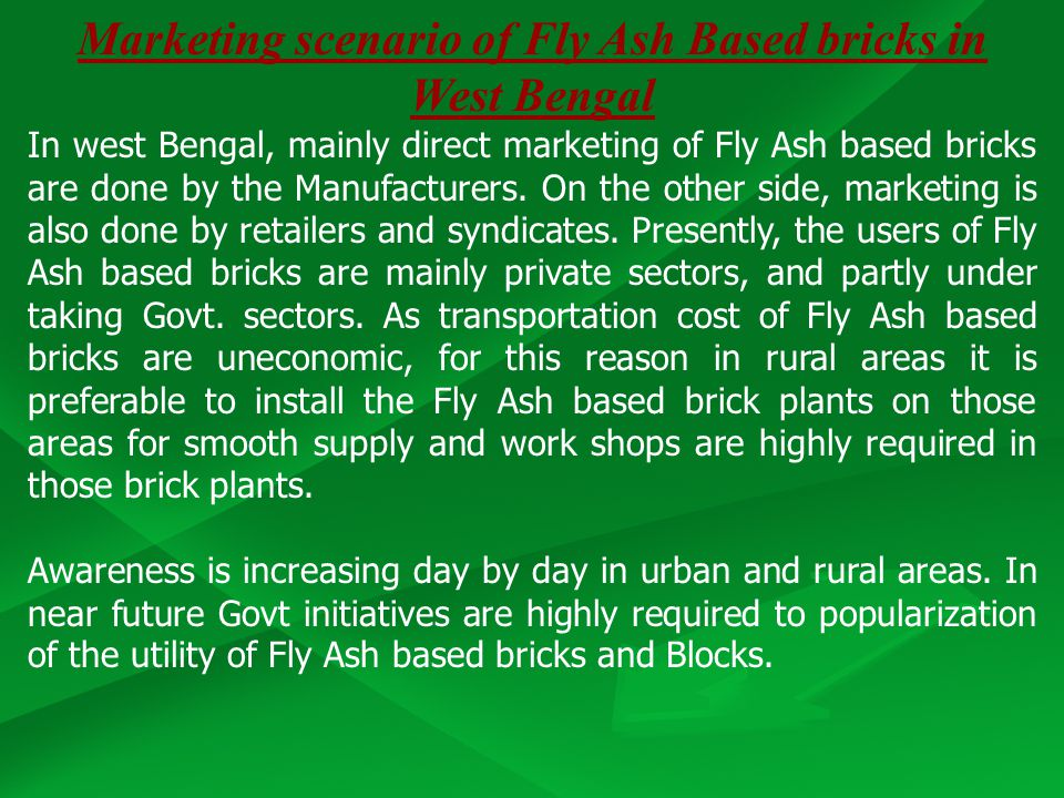 Marketing scenario of Fly Ash Based bricks in West Bengal