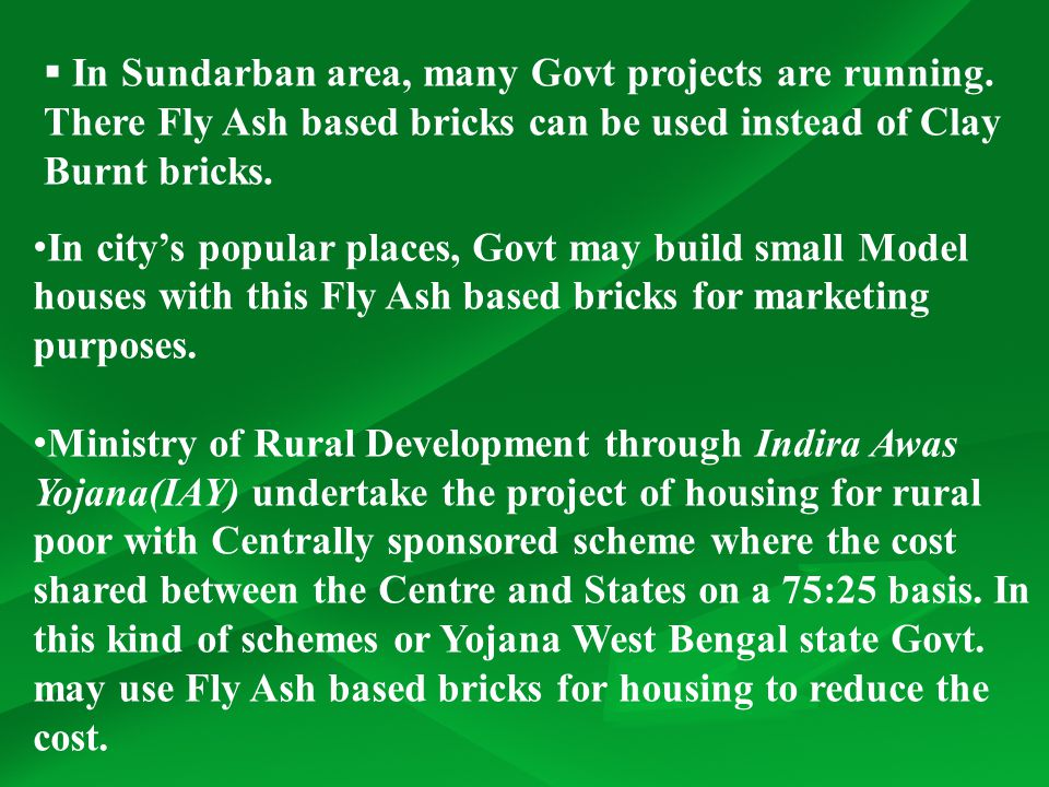 In Sundarban area, many Govt projects are running
