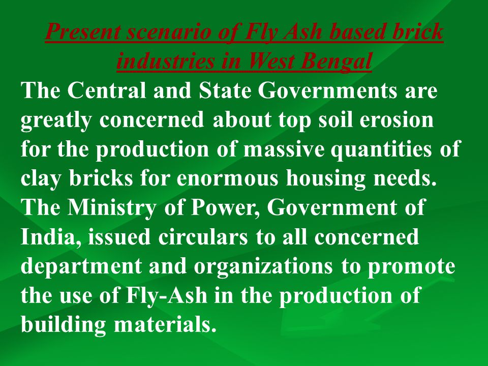 Present scenario of Fly Ash based brick industries in West Bengal