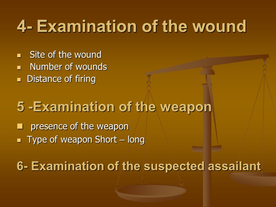 4- Examination of the wound