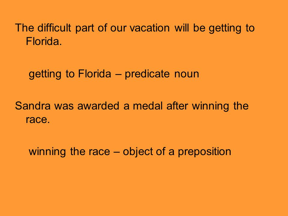 The difficult part of our vacation will be getting to Florida.