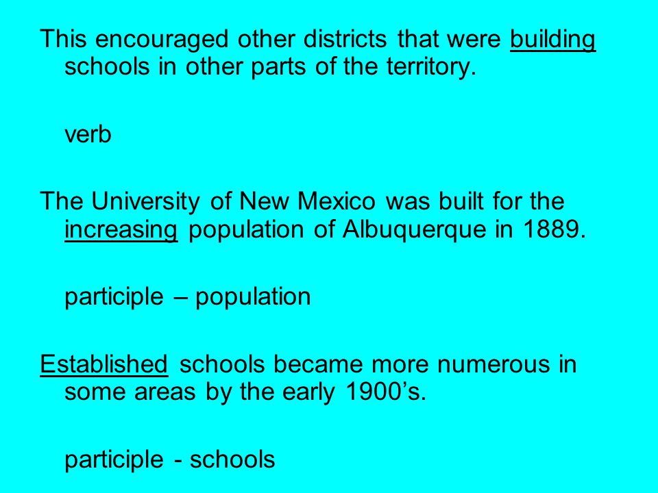 This encouraged other districts that were building schools in other parts of the territory.