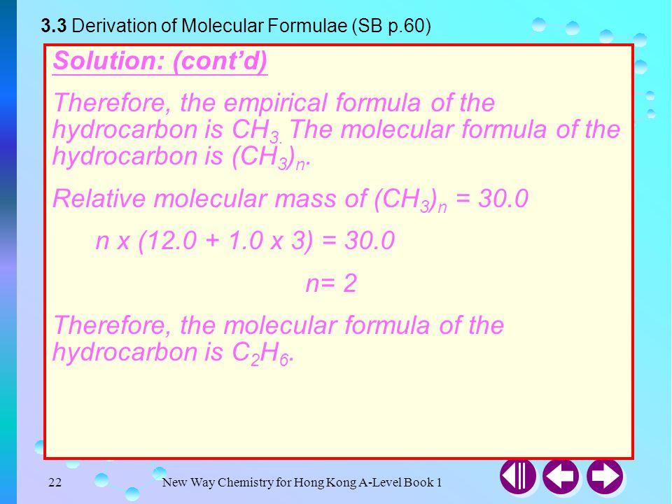 Relative molecular mass of (CH3)n = 30.0 n x (12.0 + 1.0 x 3) = 30.0