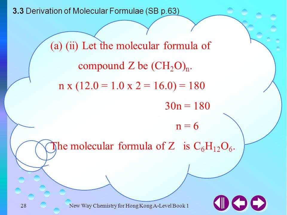 (a) (ii) Let the molecular formula of compound Z be (CH2O)n.
