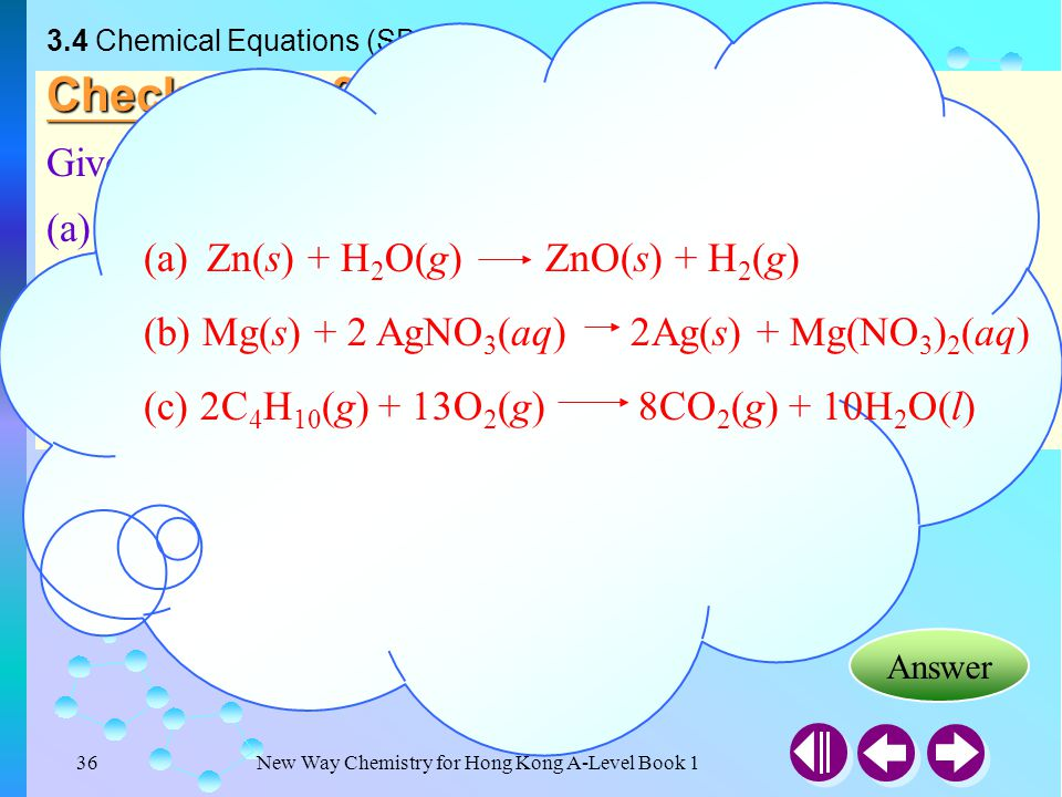 Zn(s) + H2O(g) ZnO(s) + H2(g)