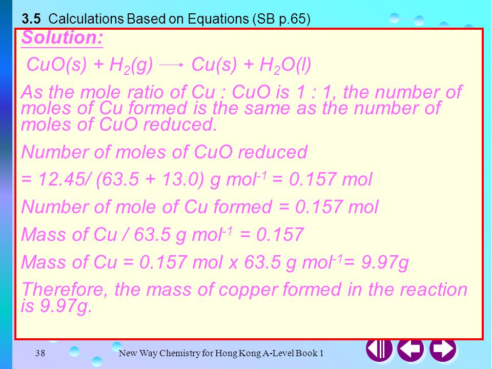 Example 3-10 Solution: CuO(s) + H2(g) Cu(s) + H2O(l)