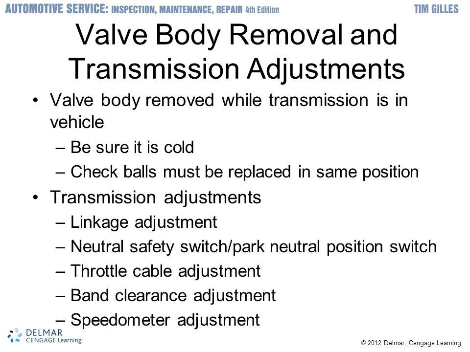 Valve Body Removal and Transmission Adjustments