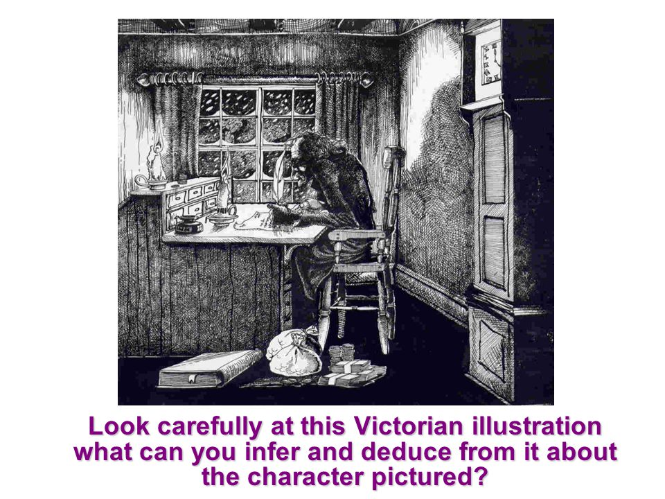 Look carefully at this Victorian illustration what can you infer and deduce from it about the character pictured