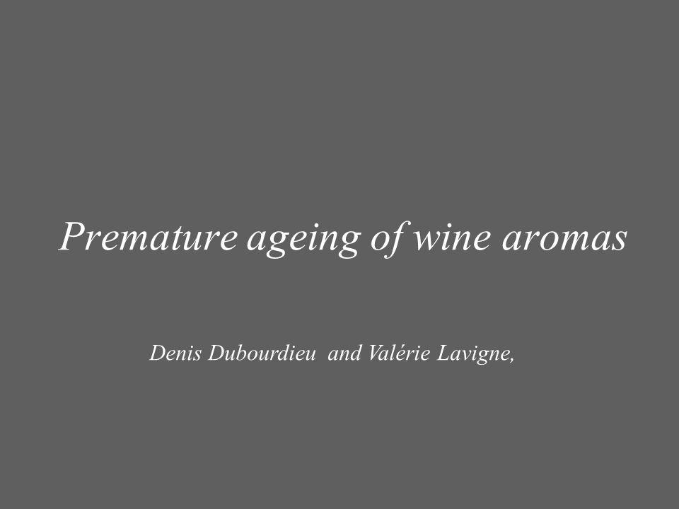 Premature ageing of wine aromas
