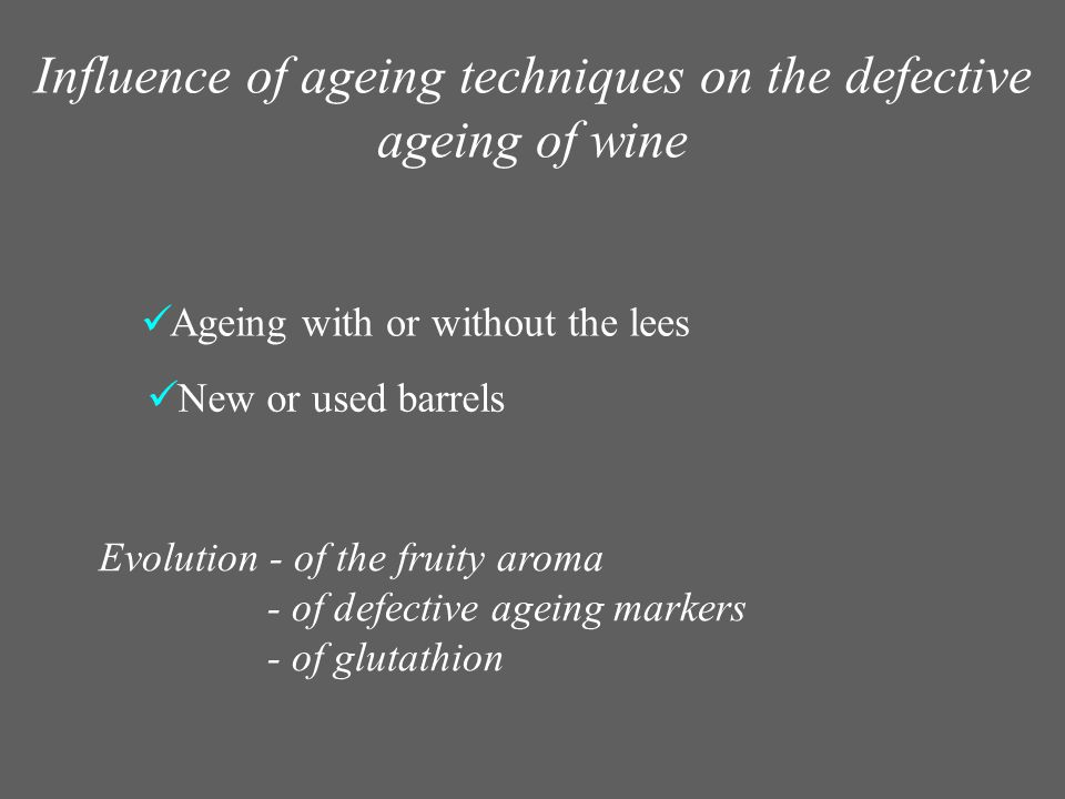 Influence of ageing techniques on the defective ageing of wine