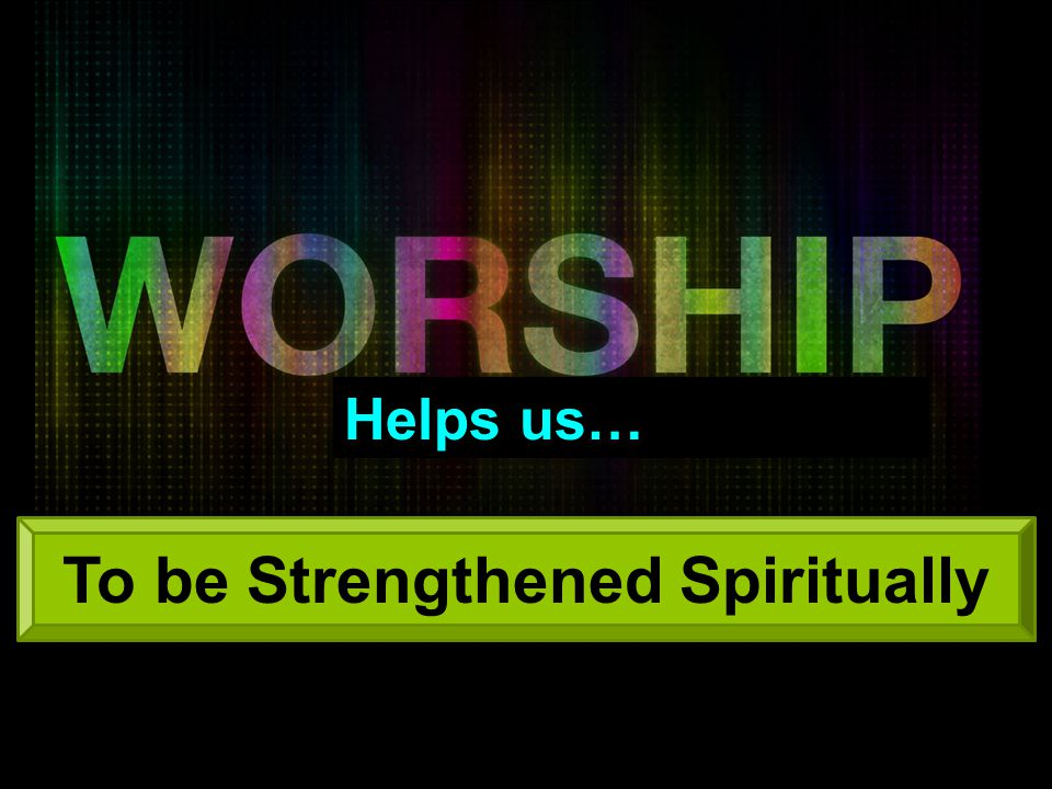 To be Strengthened Spiritually