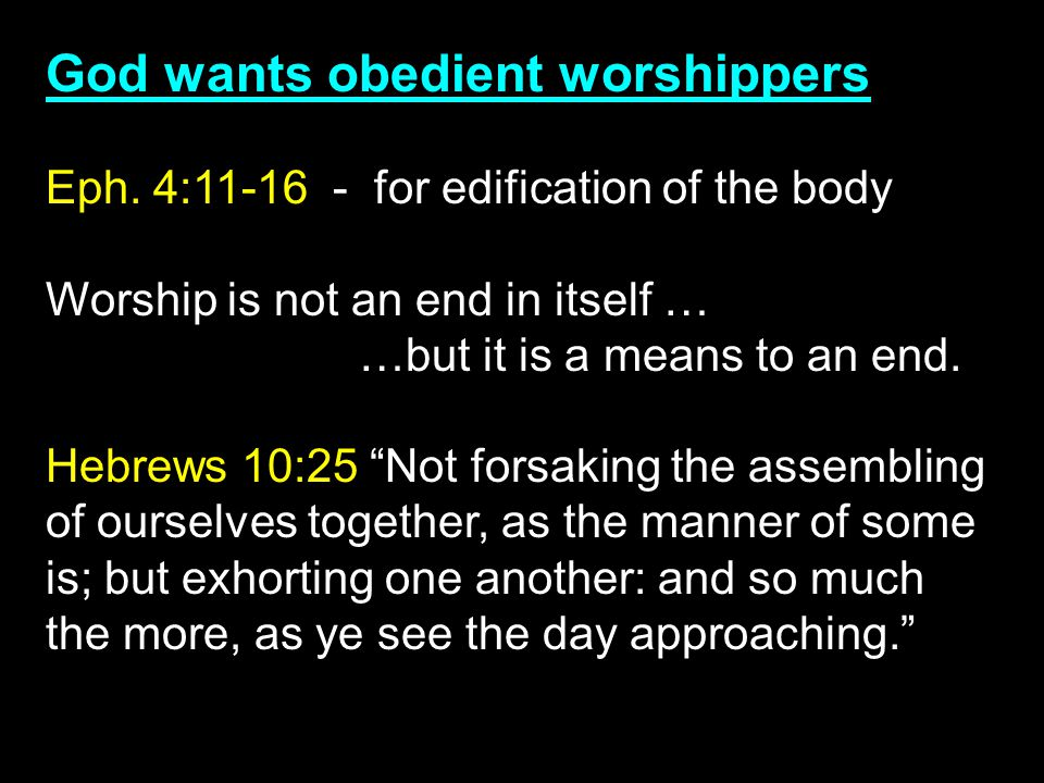 God wants obedient worshippers