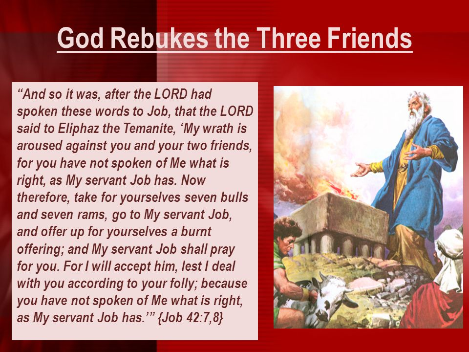 God Rebukes the Three Friends