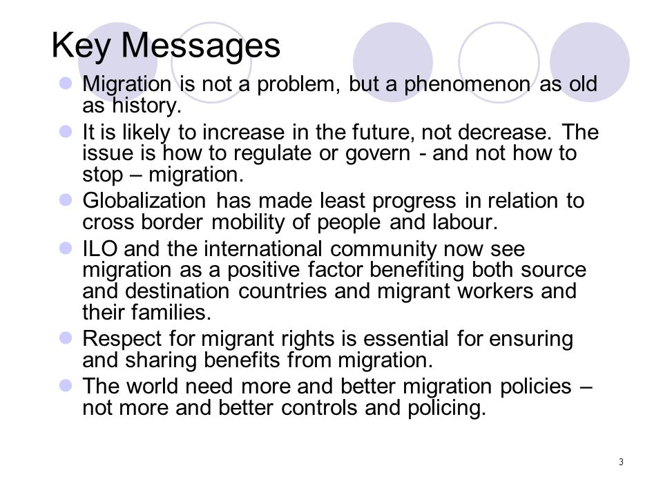 Key Messages Migration is not a problem, but a phenomenon as old as history.