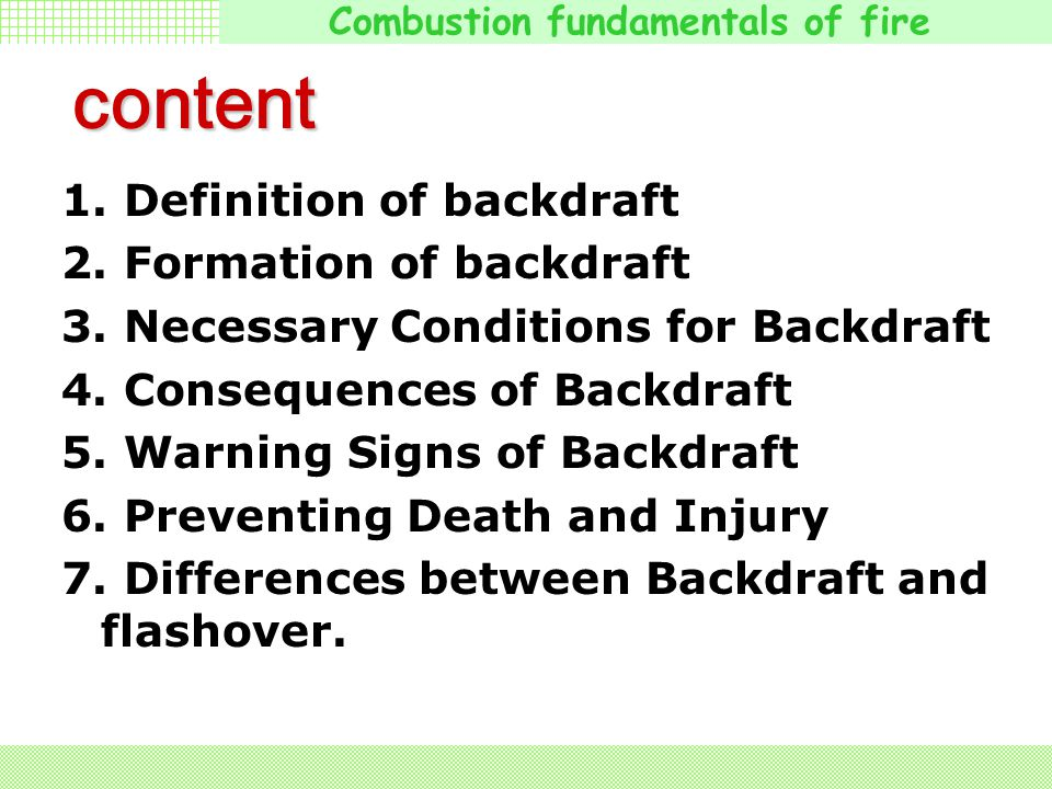 content 1. Definition of backdraft 2. Formation of backdraft