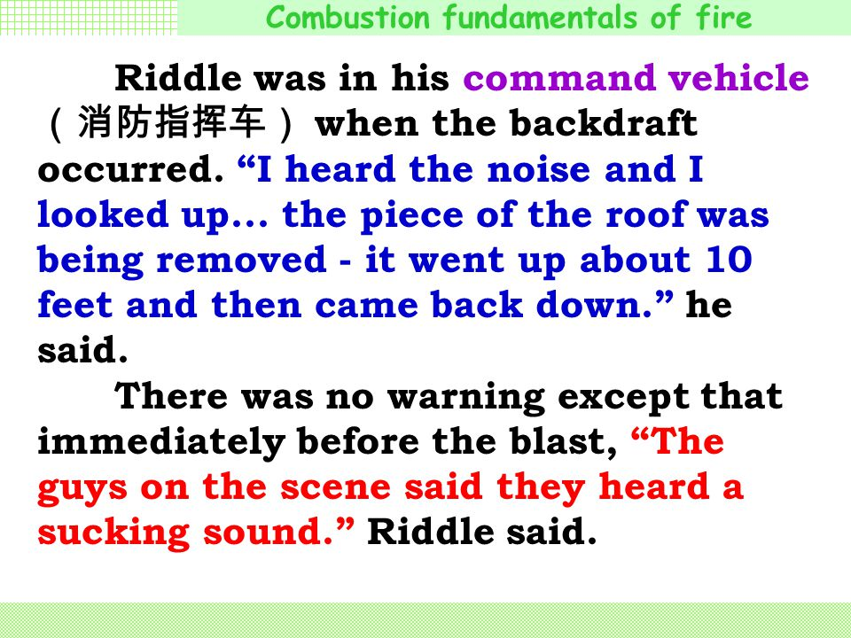 Riddle was in his command vehicle(消防指挥车) when the backdraft occurred