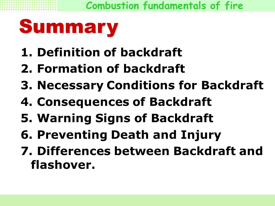 Summary 1. Definition of backdraft 2. Formation of backdraft