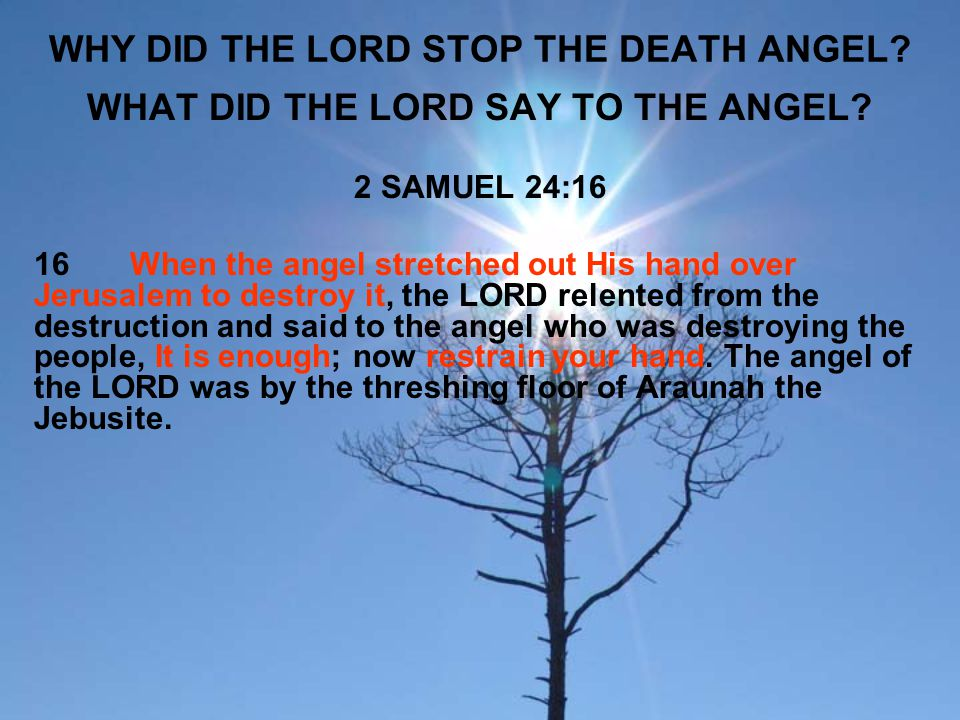 WHY DID THE LORD STOP THE DEATH ANGEL