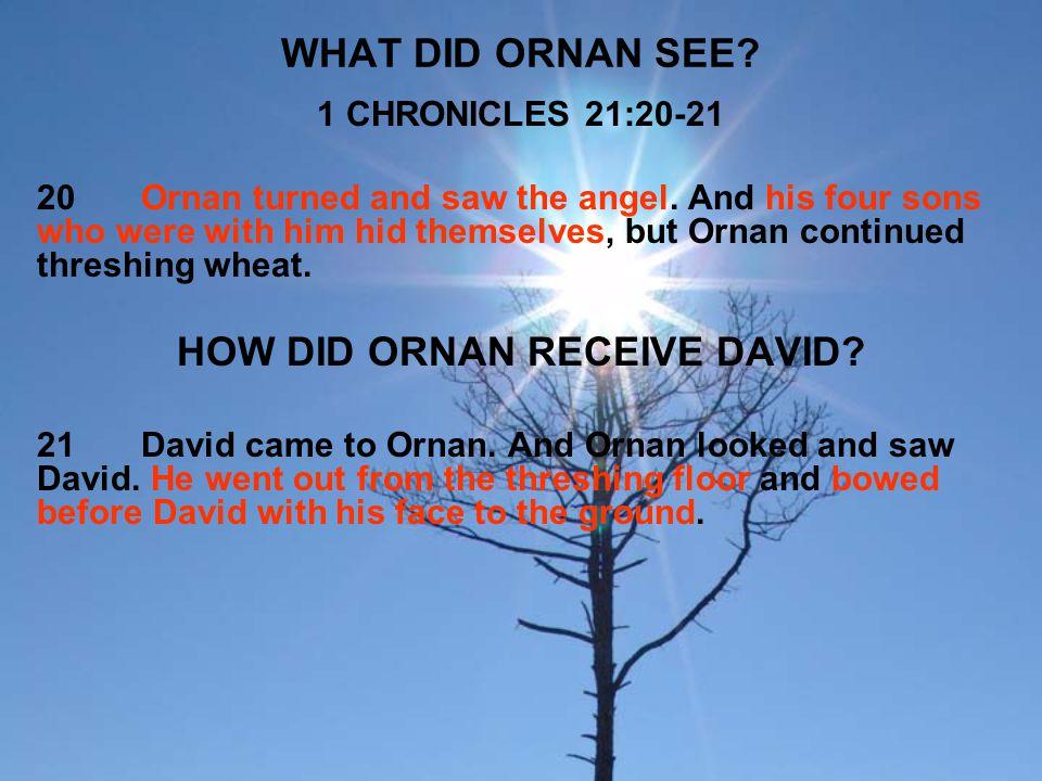 HOW DID ORNAN RECEIVE DAVID