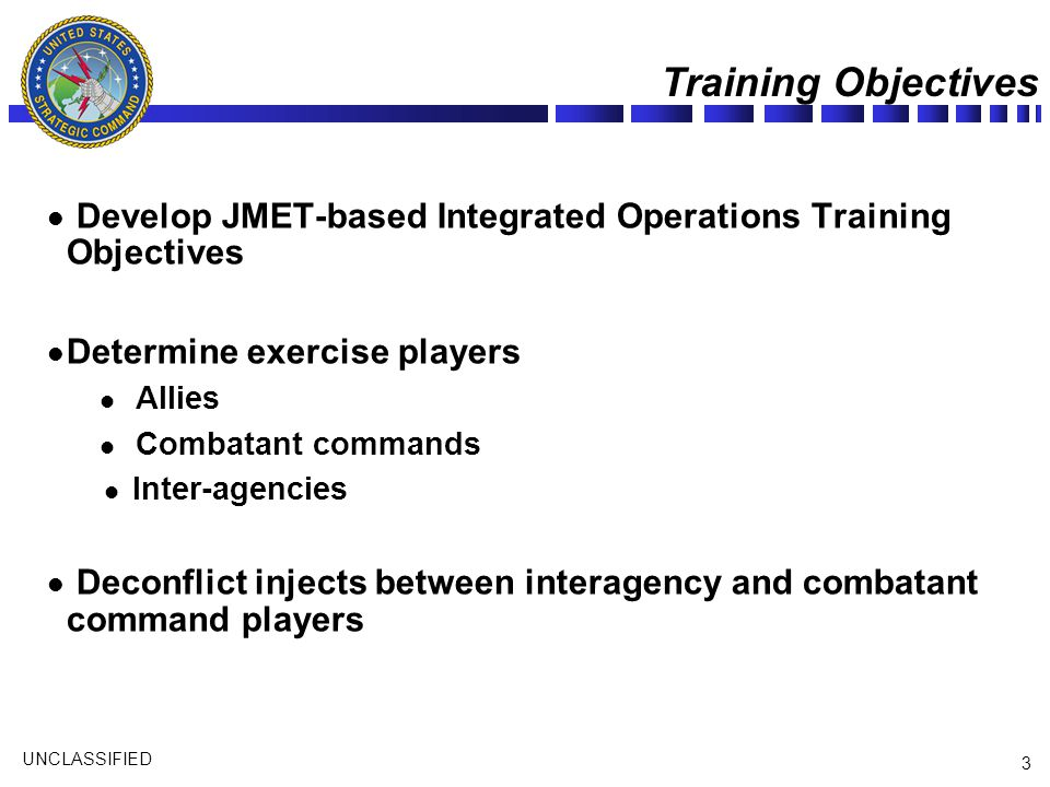 Training Objectives Develop JMET-based Integrated Operations Training Objectives. Determine exercise players.