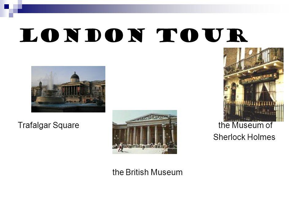 London Tour Trafalgar Square the Museum of Sherlock Holmes