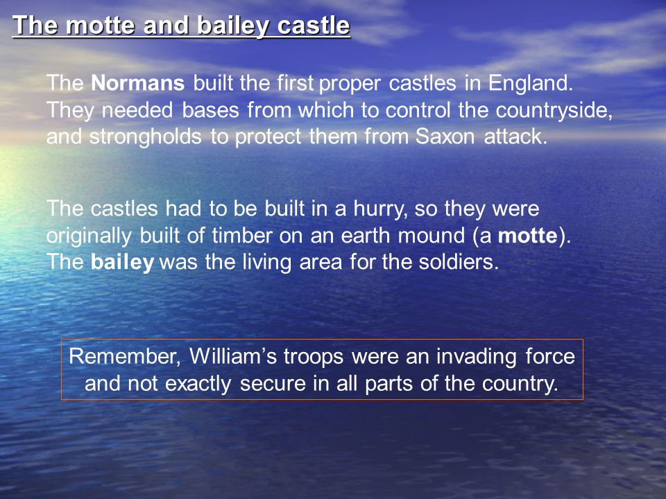 The motte and bailey castle