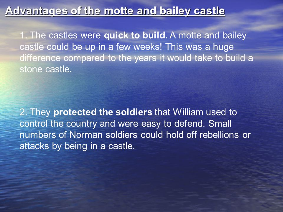 Advantages of the motte and bailey castle