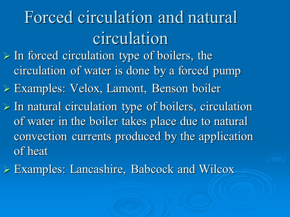 Forced circulation and natural circulation