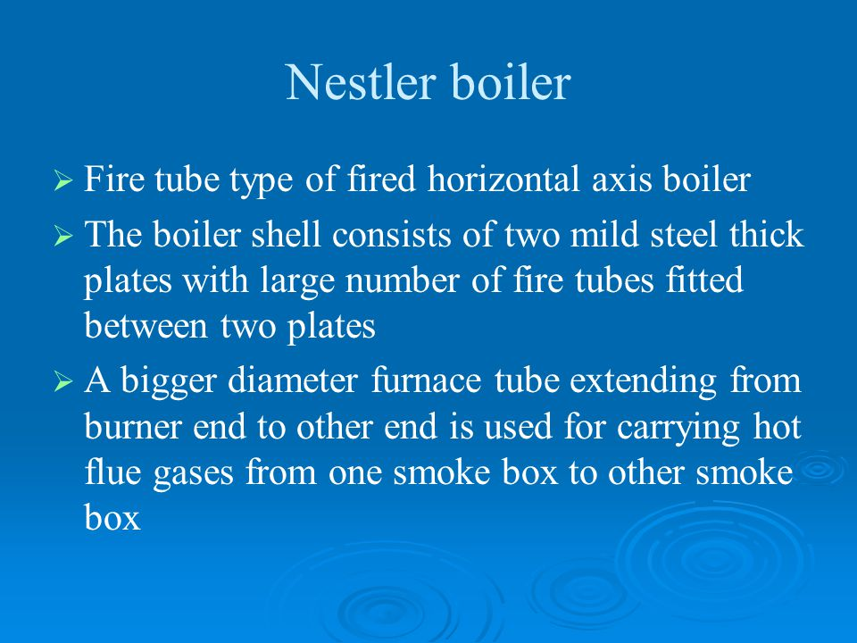 Nestler boiler Fire tube type of fired horizontal axis boiler