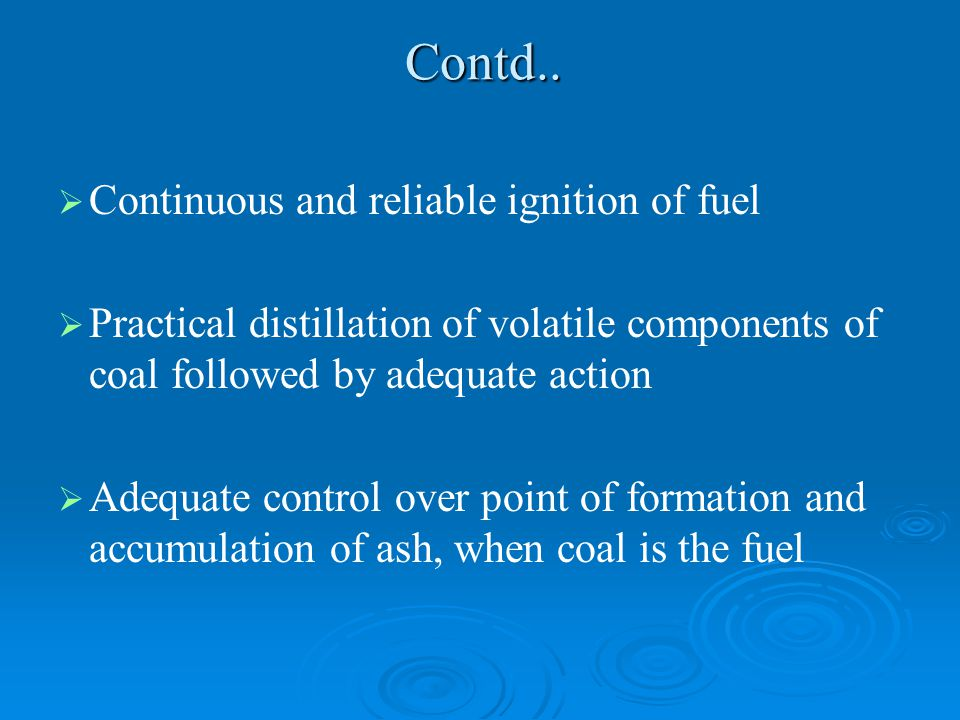 Contd.. Continuous and reliable ignition of fuel