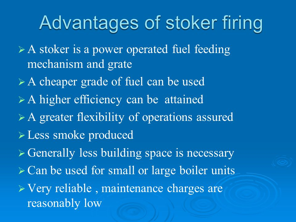 Advantages of stoker firing