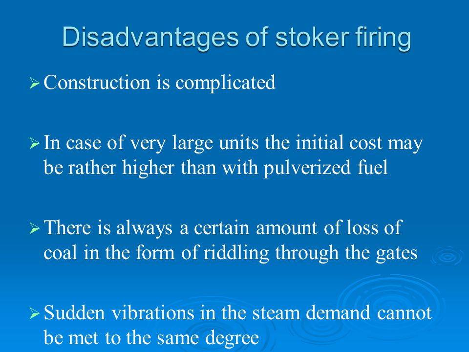 Disadvantages of stoker firing