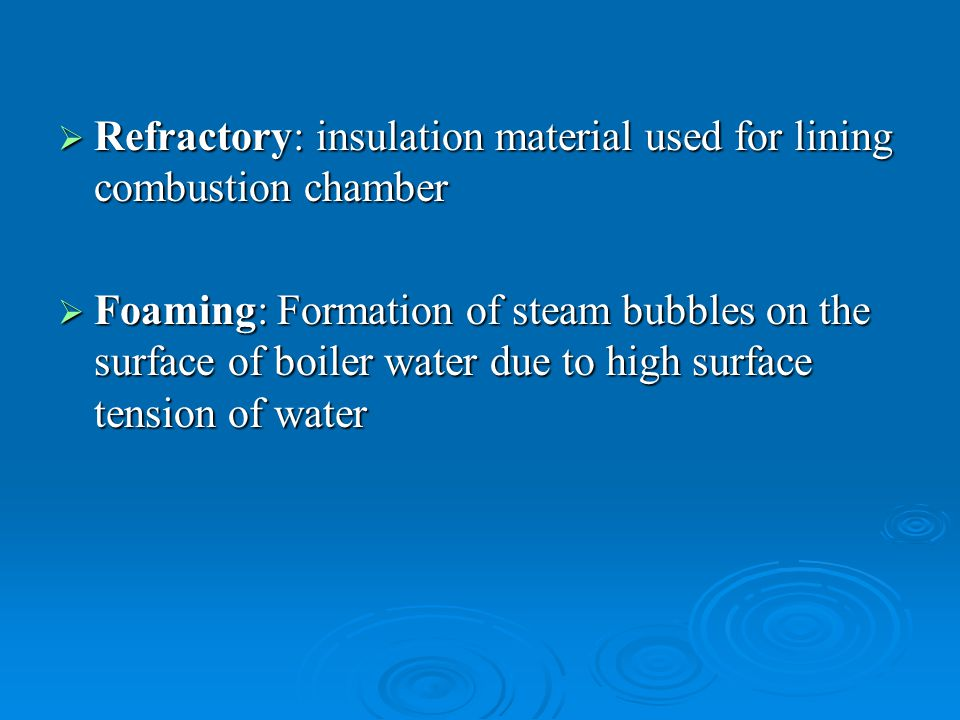 Refractory: insulation material used for lining combustion chamber