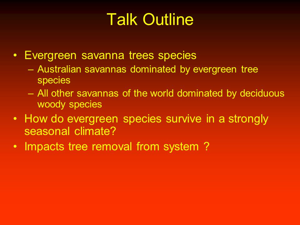 Talk Outline Evergreen savanna trees species