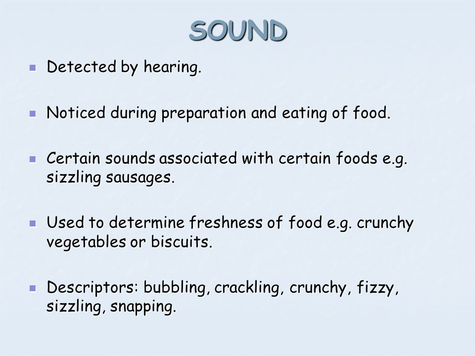 SOUND Detected by hearing.