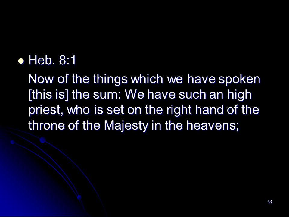 Heb. 8:1