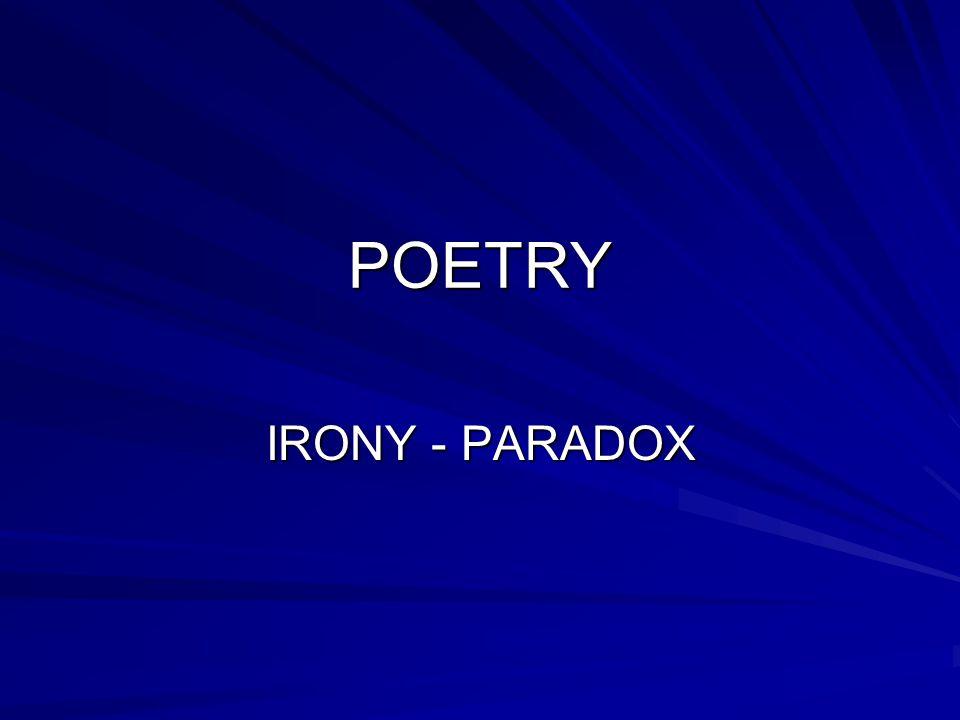 POETRY IRONY - PARADOX