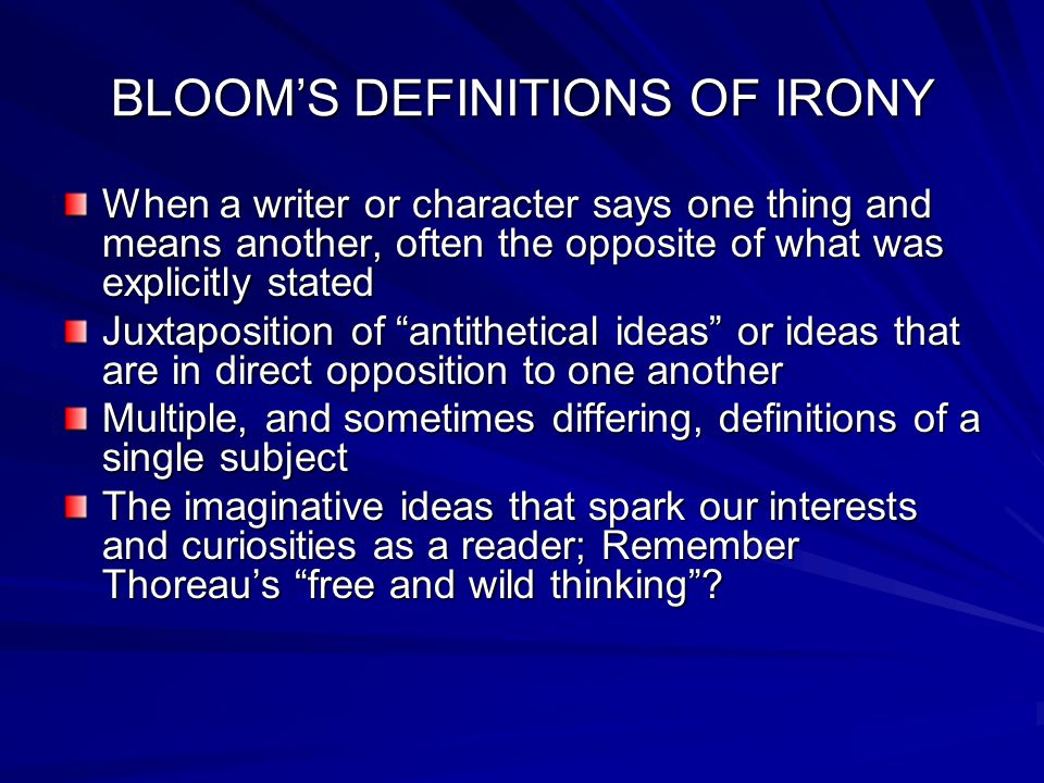 BLOOM'S DEFINITIONS OF IRONY