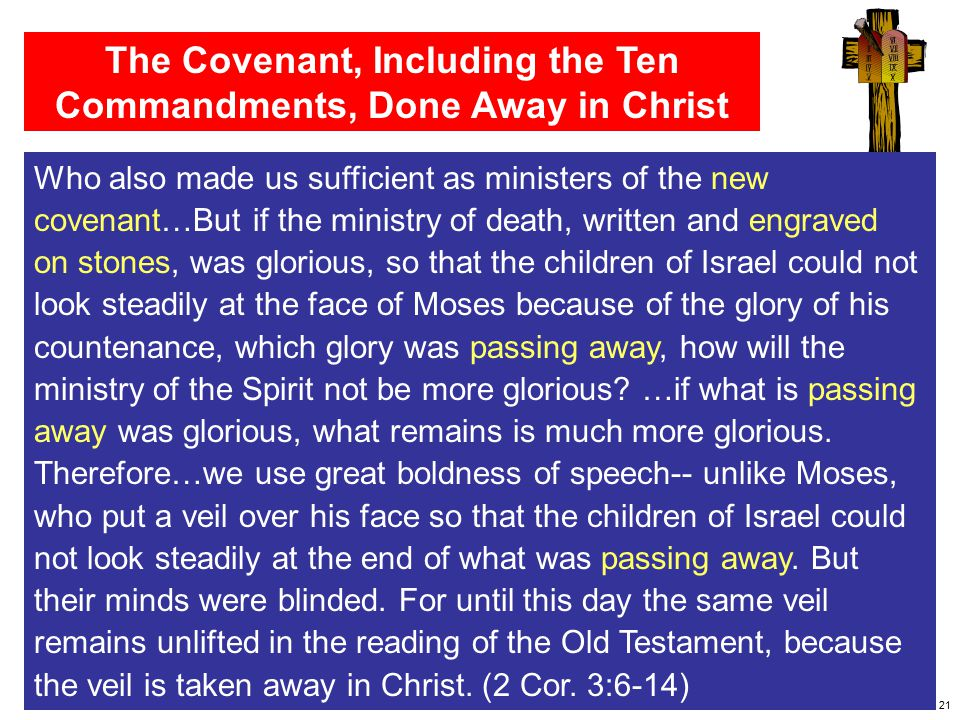 The Covenant, Including the Ten Commandments, Done Away in Christ