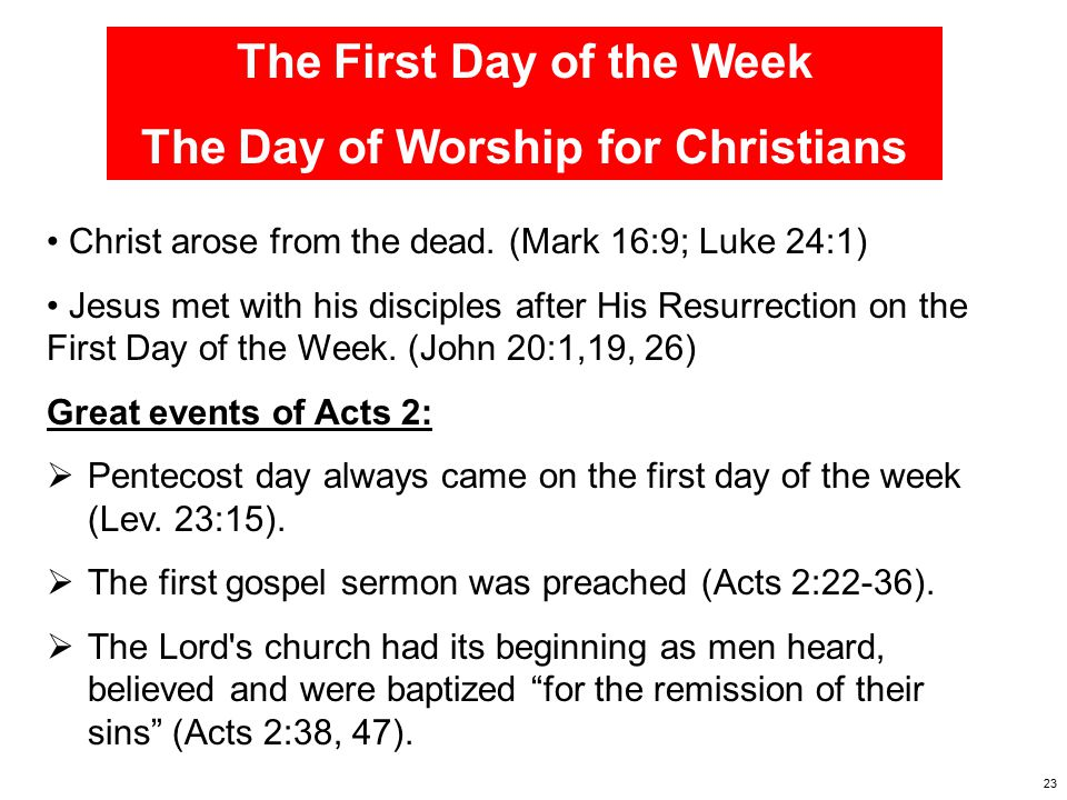 The First Day of the Week The Day of Worship for Christians