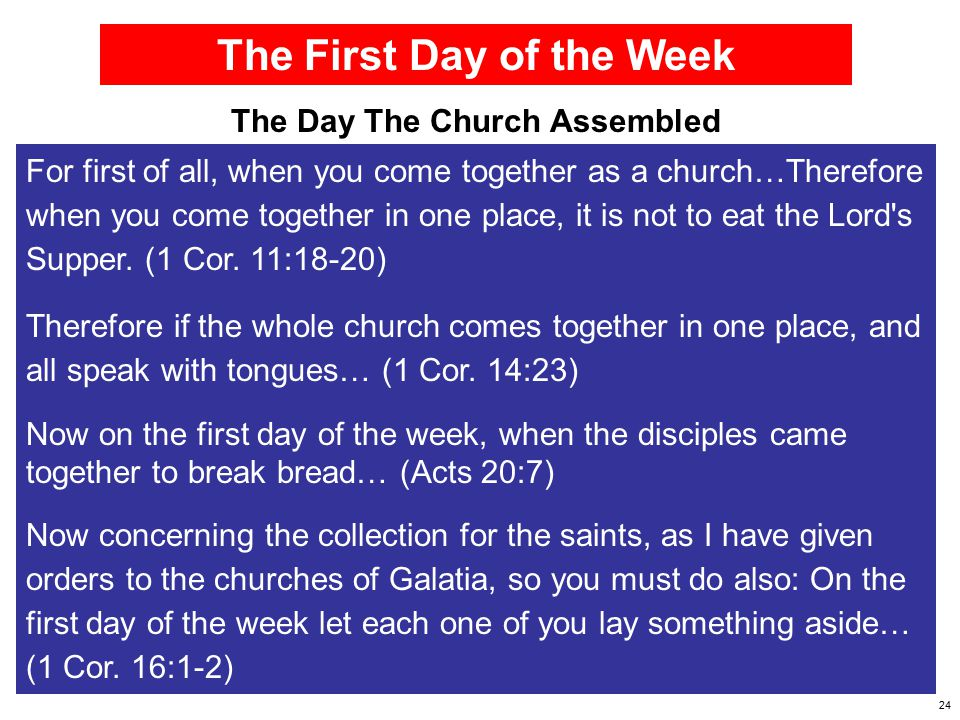 The First Day of the Week The Day The Church Assembled