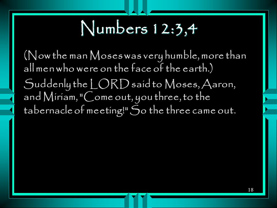 Numbers 12:3,4