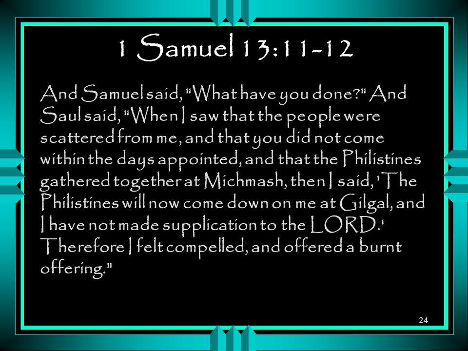 1 Samuel 13:11-12
