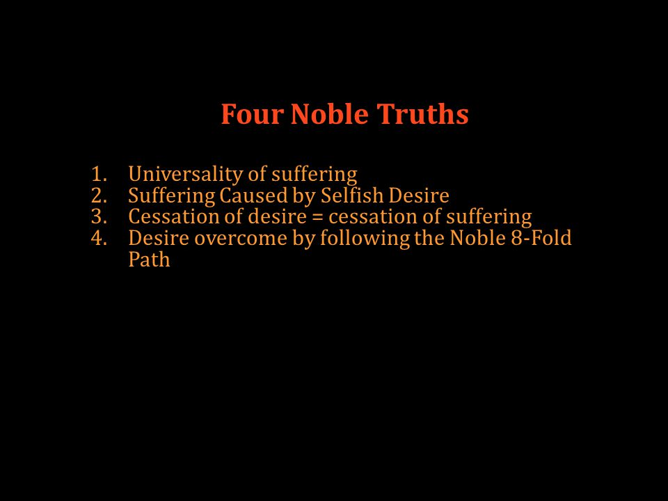 Four Noble Truths Universality of suffering