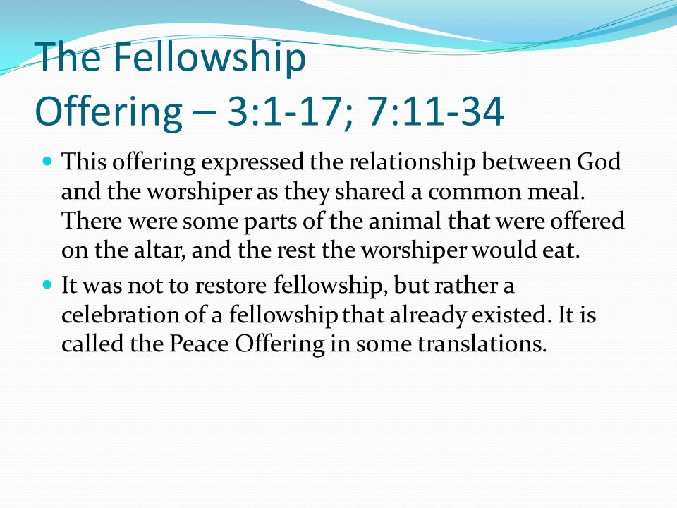 The Fellowship Offering – 3:1-17; 7:11-34