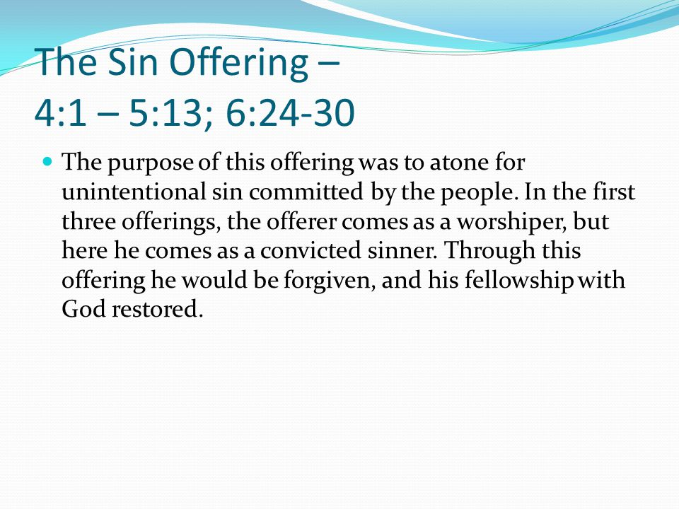 The Sin Offering – 4:1 – 5:13; 6:24-30