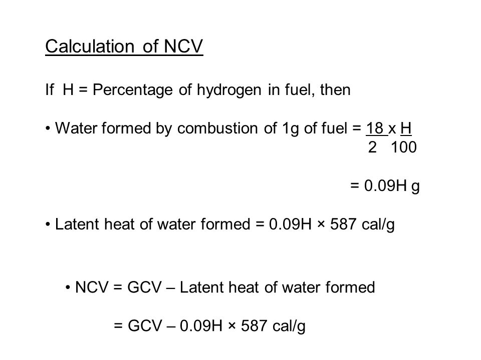Calculation of NCV If H = Percentage of hydrogen in fuel, then