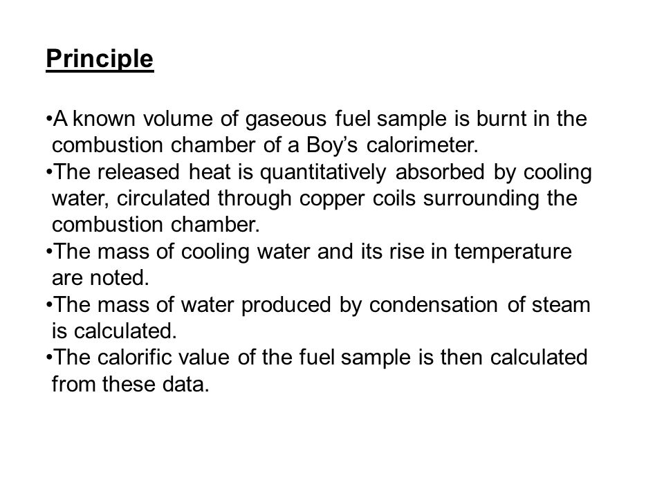 Principle A known volume of gaseous fuel sample is burnt in the