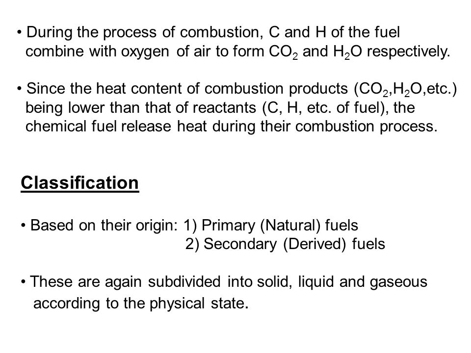 Classification During the process of combustion, C and H of the fuel